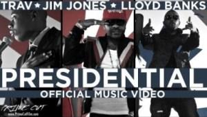 Video: Trav - Presidential (feat. Jim Jones & Lloyd Banks)